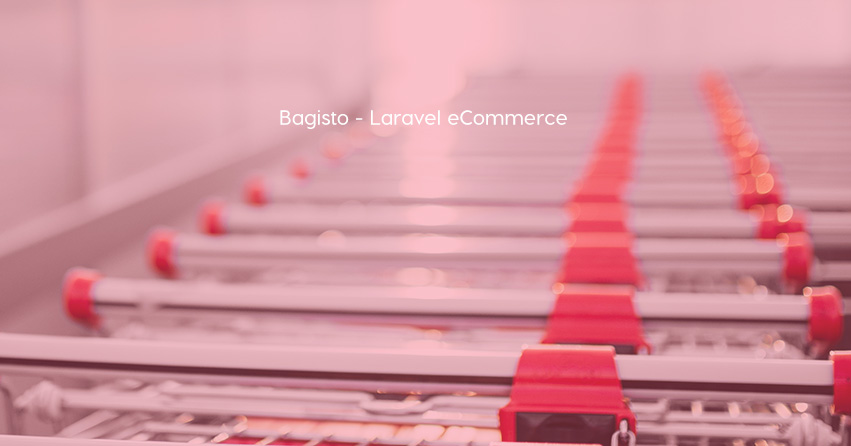 Bagisto - Open Source Laravel eCommerce