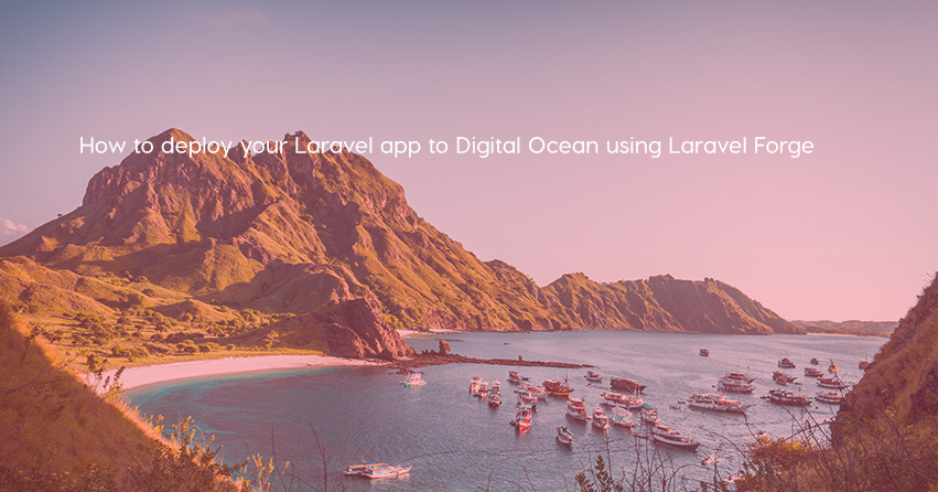 How to deploy your Laravel app to Digital Ocean using Laravel Forge