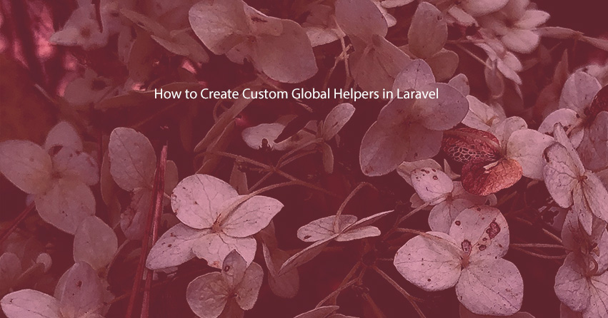 How to Create Custom Global Helpers in Laravel