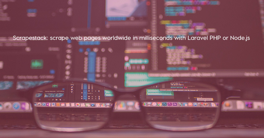 Scrape web pages worldwide in milliseconds with Laravel PHP or Node.js