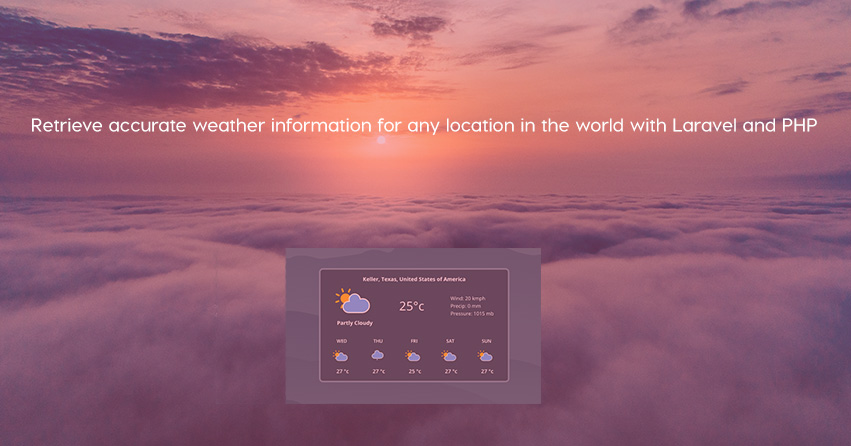 Retrieve accurate weather information for any location in the world with Laravel and PHP
